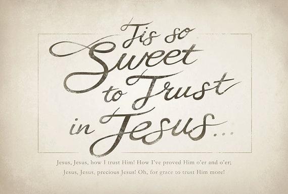 tis-so-sweet-to-trust-in-jesus
