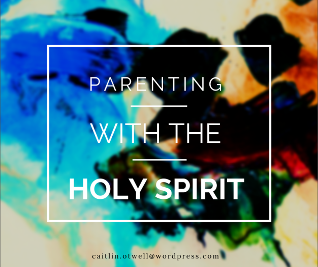Parenting with Holy Spirit