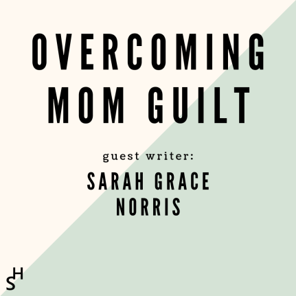 OVERCOMING MOM GUILT- Header